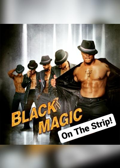 Black Magic: on the strip
